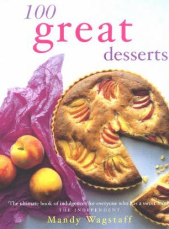 100 Great Desserts by Mandy Wagstaff