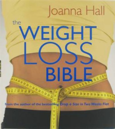 The Weight Loss Bible by Joanna Hall