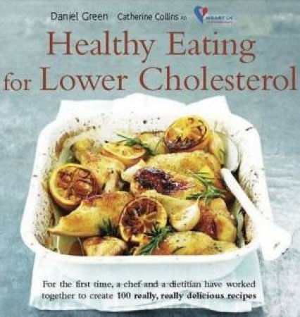 Healthy Eating For Lower Cholesterol by Daniel Green & Catherine Collins
