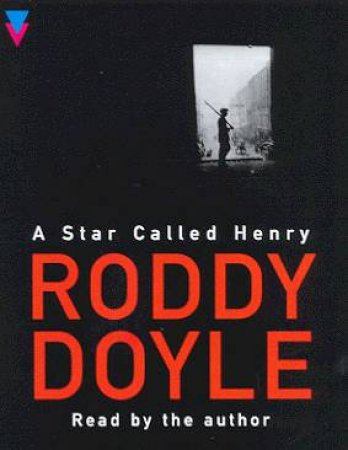 A Star Called Henry - Cassette by Roddy Doyle