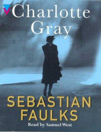 Charlotte Gray - Cassette by Sebastian Faulks