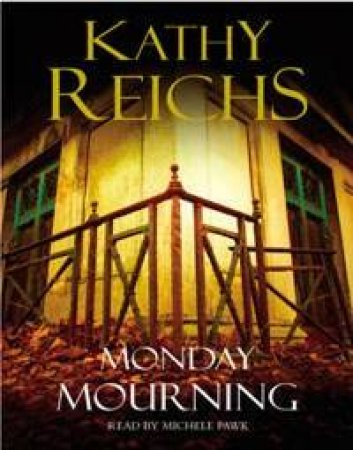 Monday Mourning - Cassette by Kathy Reichs