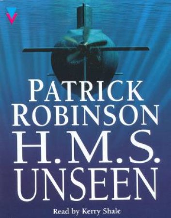 HMS Unseen - Cassette by Patrick Robinson