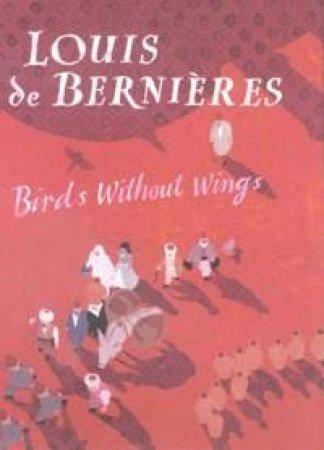 Birds Without Wings - Cassette by Louis De Bernieres