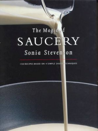 The Magic Of Saucery by Sonia Stevenson