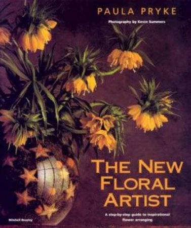 The New Floral Artist by Paula Pryke
