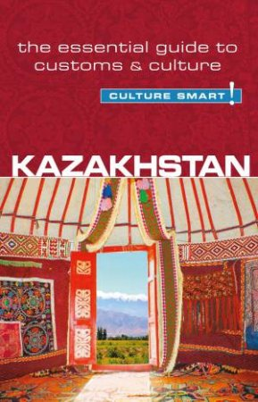 Kazakhstan- Culture Smart! by Dina Zhansagimova