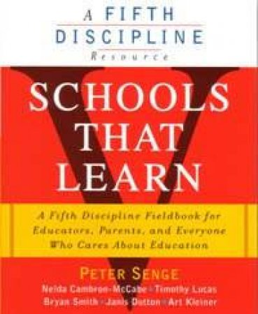 A Fifth Discipline Resource: Schools That Learn by Various
