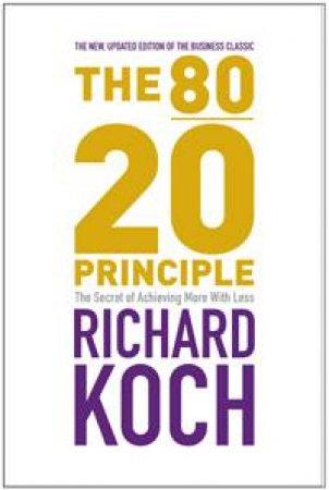 80/20 Principle (10th Anniversary Ed) by Richard Koch