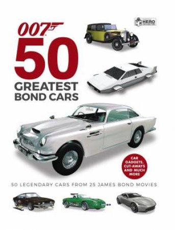 50 Greatest James Bond Cars by Ben Robinson