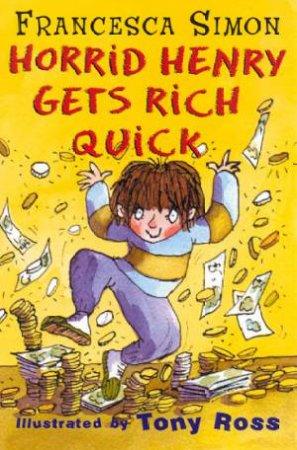 Early Reader: Horrid Henry: Horrid Henry Gets Rich Quick