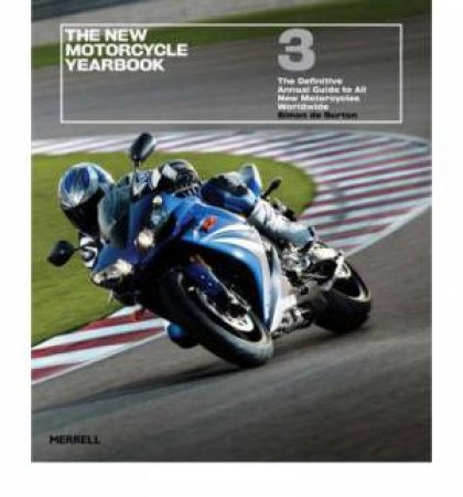The New Motorcycle Yearbook 3 by Simon de Burton