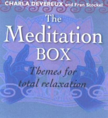 Book-In-A-Box: The Meditation Box by Charla Devereux & Fran Stockel