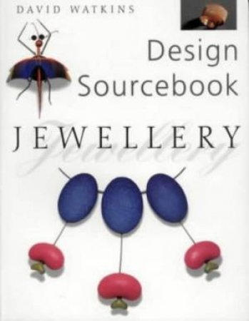 Design Sourcebook: Jewellery by David Watkins