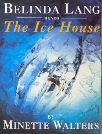 The Ice House - Audio by Minette Walters