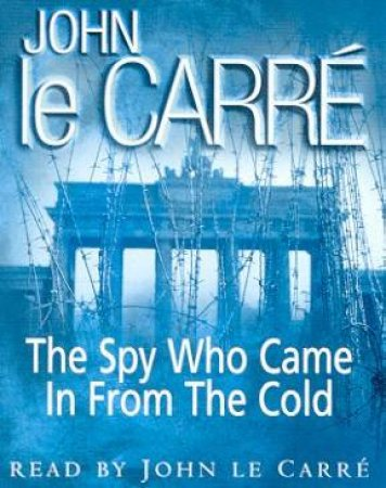 The Spy Who Came In From The Cold - Cassette by John le Carre