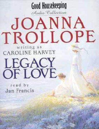 Legacy Of Love - Cassette by Joanna Trollope