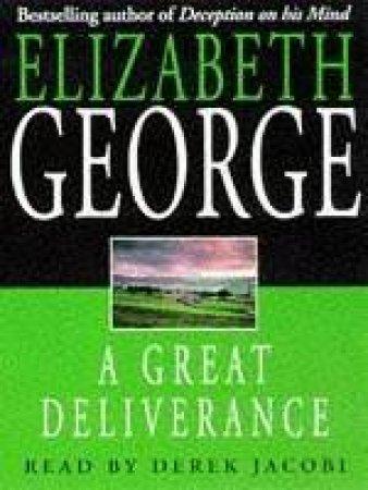 An Inspector Lynley Novel: A Great Deliverance - Cassette by Elizabeth George