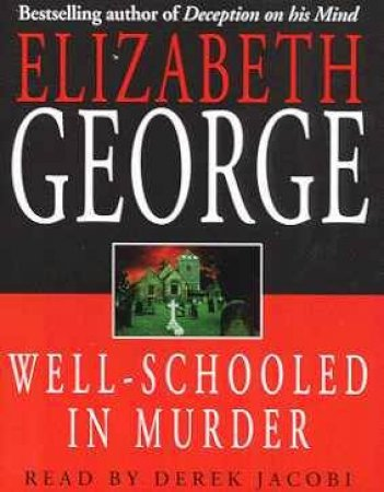 An Inspector Lynley Novel: Well Schooled In Murder - Cassette by Elizabeth George