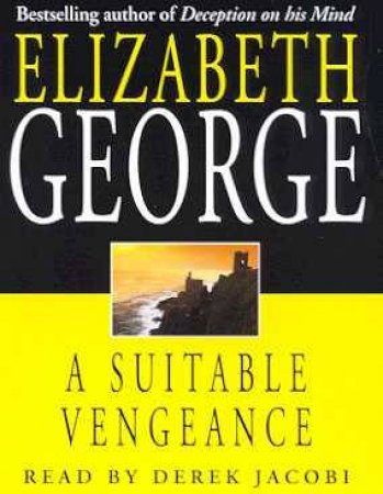 An Inspector Lynley Novel: A Suitable Vengeance - Cassette by Elizabeth George
