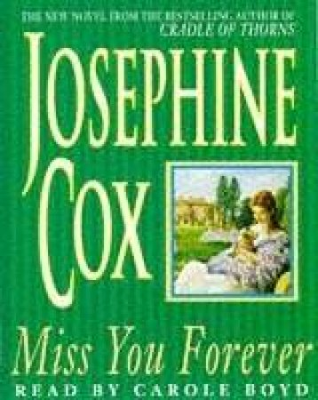 Miss You Forever - Cassette by Josephine Cox