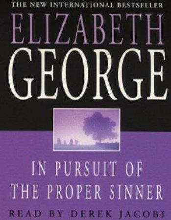 An Inspector Lynley Novel: In Pursuit Of The Proper Sinner - Cassette by Elizabeth George