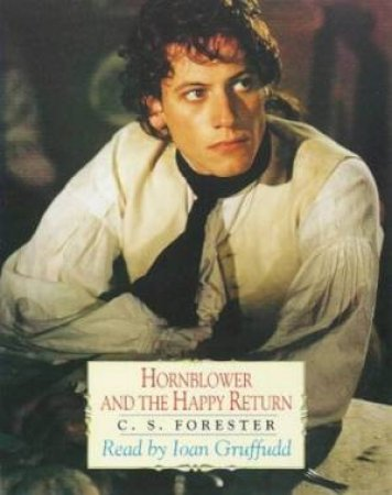 Hornblower And The Happy Return - Cassette by C S Forester