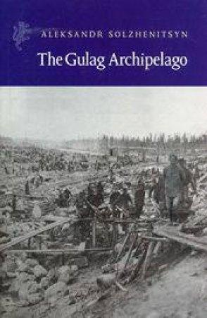 The Gulag Archipelago by Alexander Solzhenitsyn