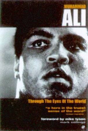 Muhammad Ali: Through The Eyes Of The World by Mark Collings