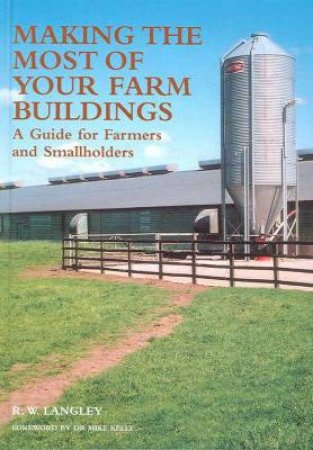 Making the Most of Your Farm Buildings by LANGLEY RICHARD