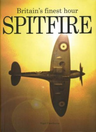 Spitfire: Britain's Finest Hour by Nigel Cawthorne