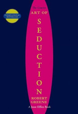 The Concise Art of Seduction by Robert Greene
