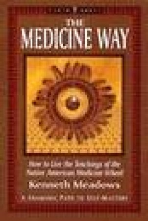 The Medicine Way by Kenneth Meadows