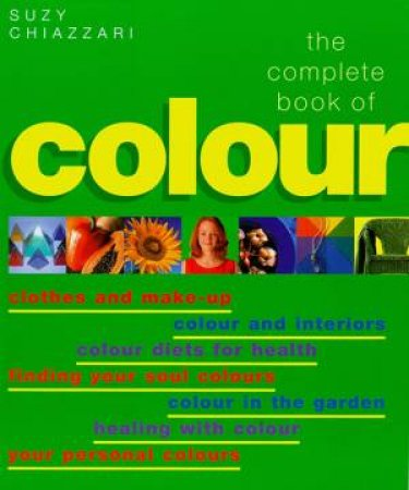 The Complete Book of Colour by Suzy Chiazzari