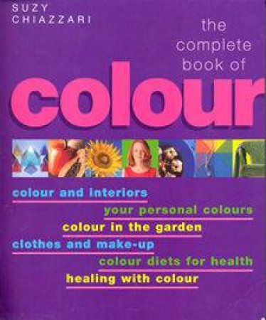 The Complete Book Of Colour Therapy by Suzy Chiazzari