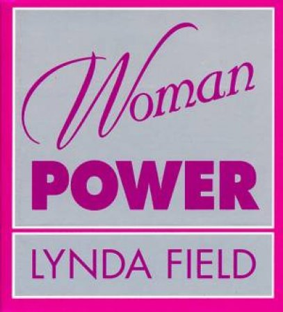Woman Power by Lynda Field
