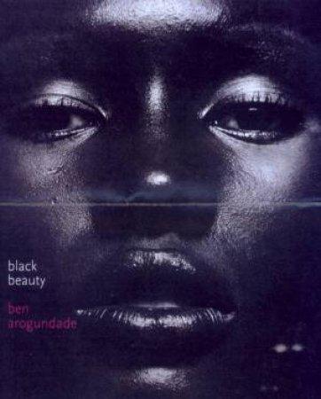 Black Beauty: A History And A Celebration by Ben Arogundade
