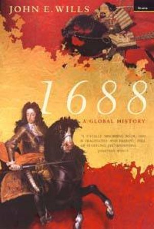 1688: A Global History by John E Wills