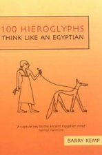 100 Hieroglyphs Think Like an Egyptian