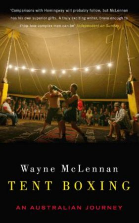 Tent Boxing: An Australian Journey by Wayne McLennan