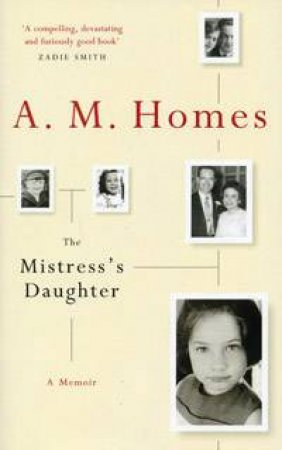 The Mistress's Daughter: A Memoir by A.M. Homes