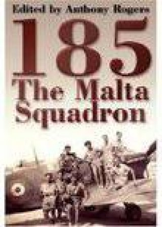 185: The Malta Squadron by ANTHONY ROGERS