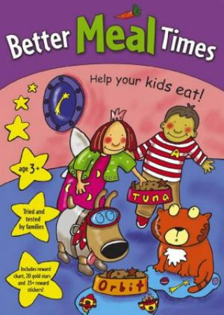 Better Meal Times: Help Your Kids Eat! by Red Fox