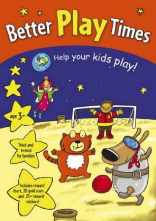 Better Play Times: Help Your Kids Play! by Red Fox