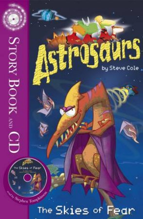 Astrosaurs: The Skies of Fear plus CD by Steve Cole