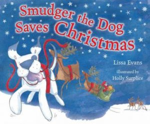Smudger the Dog Saves Christmas by Lissa Evans