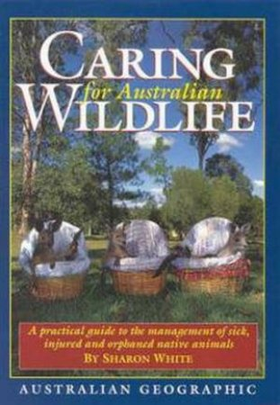 Caring For Australian Wildlife by Sharon White