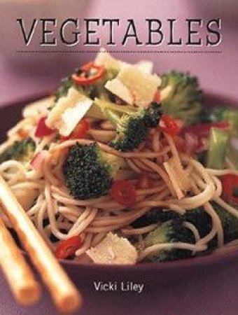 Mini Series: Vegetables by Vicki Liley