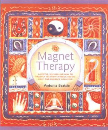 Magnet Therapy by Antonia Beattie