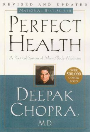 Perfect Health, 10th Anniversary Rev Ed: A Practical System of Mind/Body Medicine